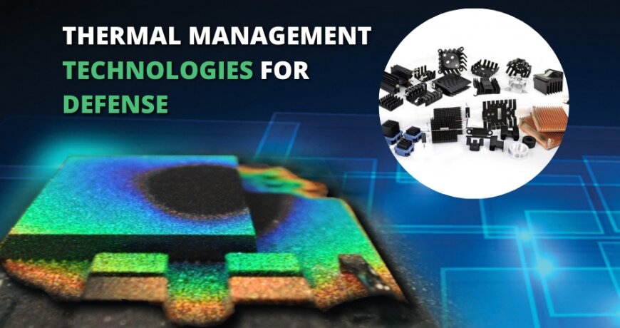 Innovation In Thermal Management Technologies For Defense