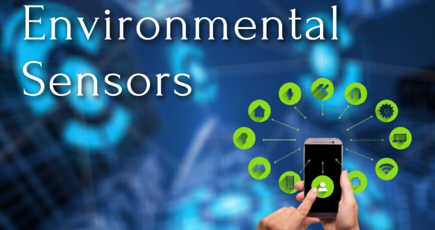 What are the Advantages of Environmental Sensors
