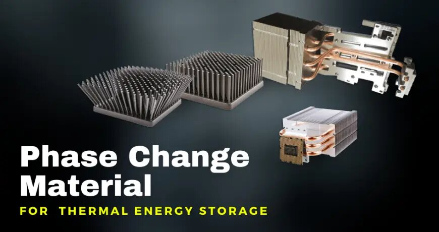 Quick Guide to phase change material for thermal energy storage