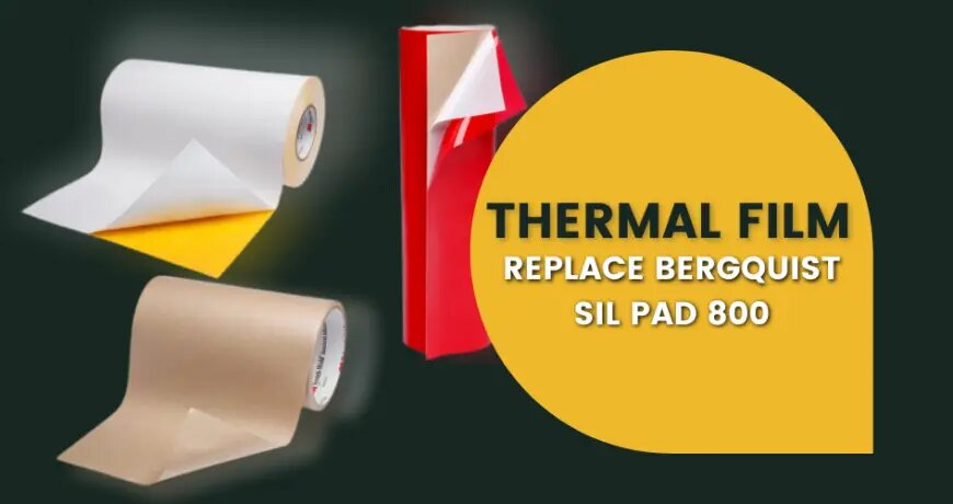 Thermal Film Replace Bergquist SIL PAD 800