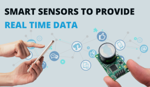 Smart Sensors to Provide Real-Time Data